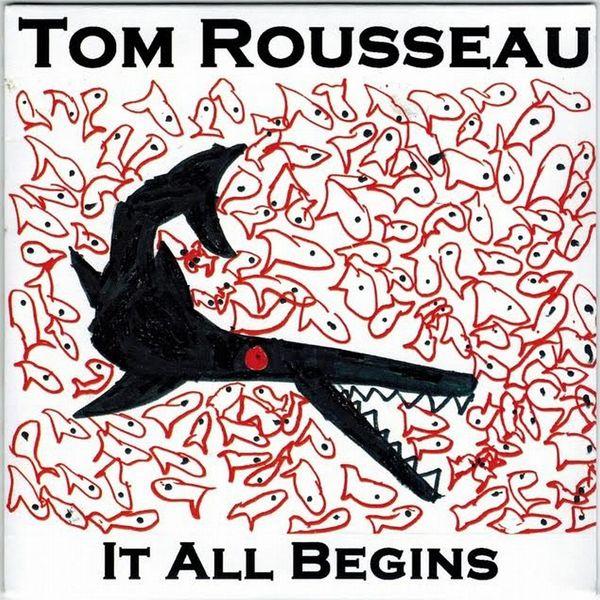 Tom Rousseau - It All Begins