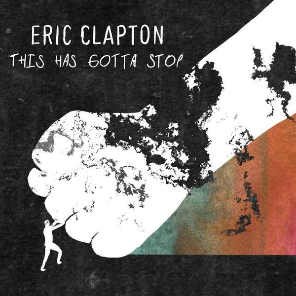 Eric Clapton|This Has Gotta Stop