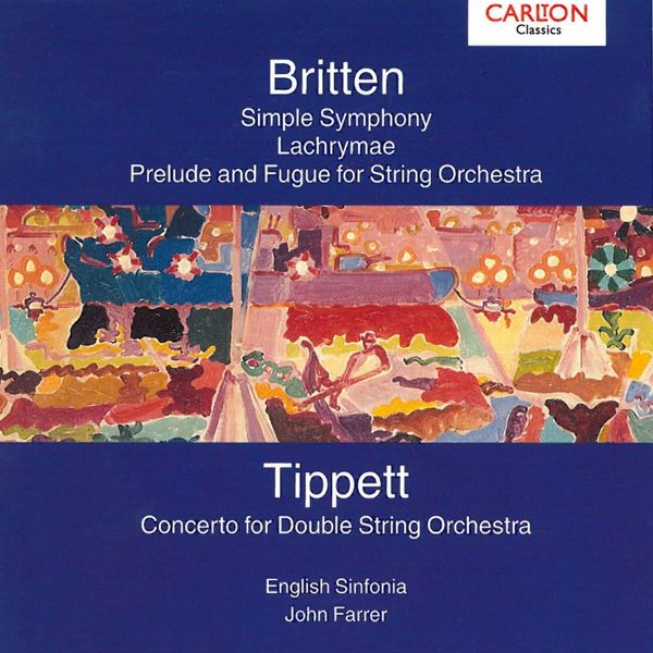 English Sinfonia - Britten: Simple Symphony Op. 4 - Tippet: Concerto for Double String Orchestra