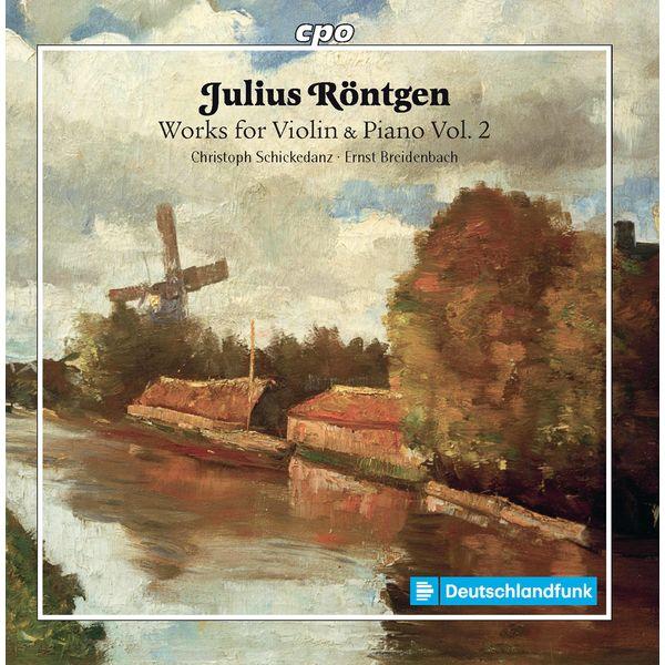 Christoph Schickedanz|Röntgen: Works for Violin & Piano, Vol. 2