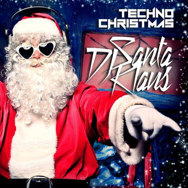 DJ Santa Klaus - Techno Christmas (14 Christmas Tracks With Techno Rhythms)