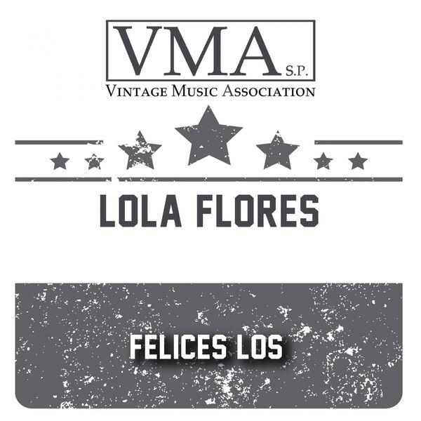 Lola Flores - Felices Los