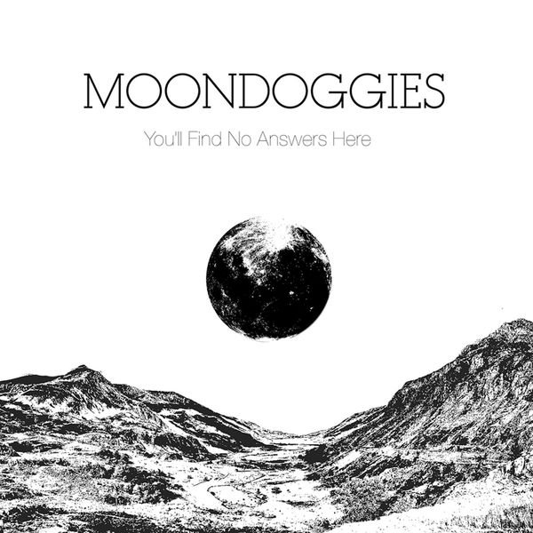 The Moondoggies - You'll Find No Answers Here