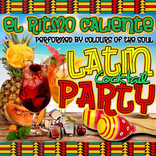 Colours Of The Soul - El Ritmo Caliente: Latin Cocktail Party