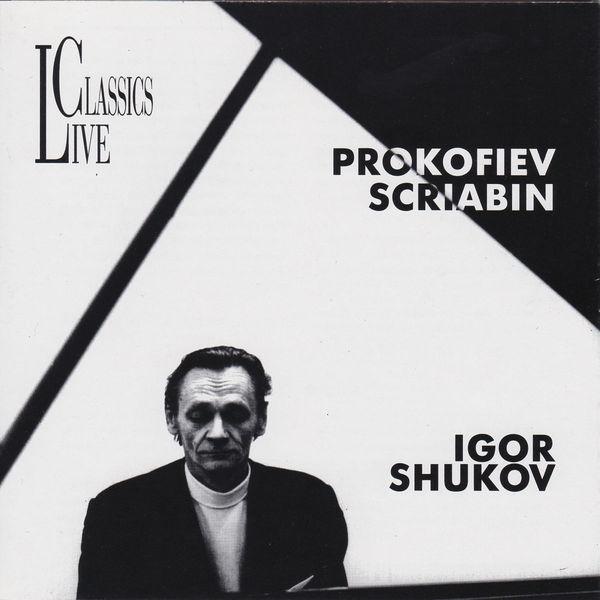 Igor Shukov - Prokofiev & Scriabin: Igor Shuko