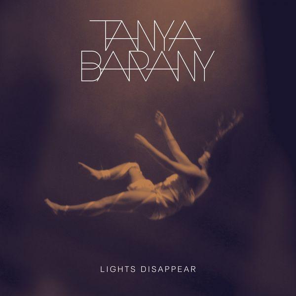 Tanya Barany - Lights Disappear