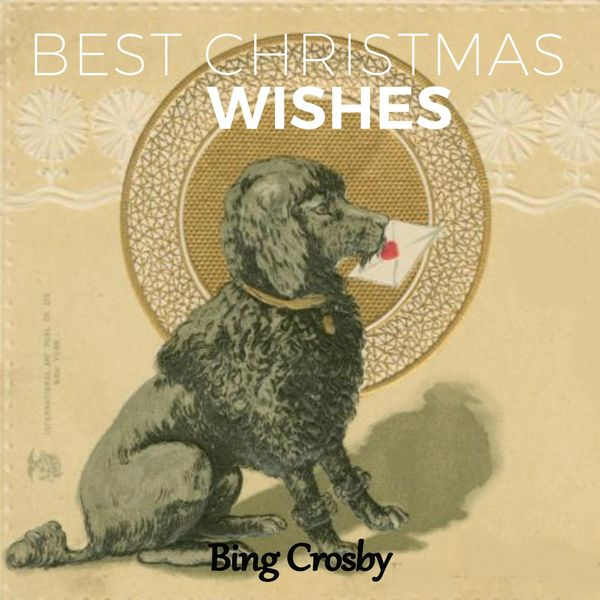 Bing Crosby - Best Christmas Wishes