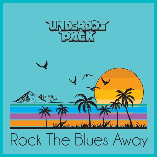 Underdog Pack - Rock the Blues Away