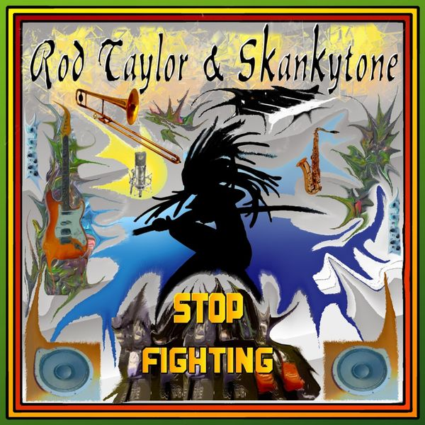 Rod Taylor & Skankytone - Stop Fighting
