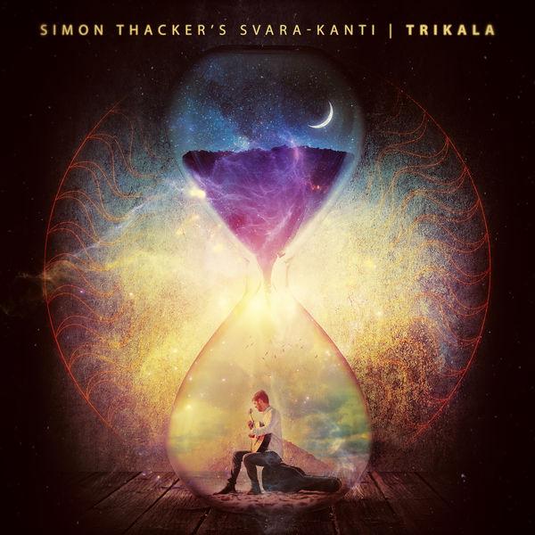 Simon Thacker's Svara-Kanti and Simon Thacker - Trikala