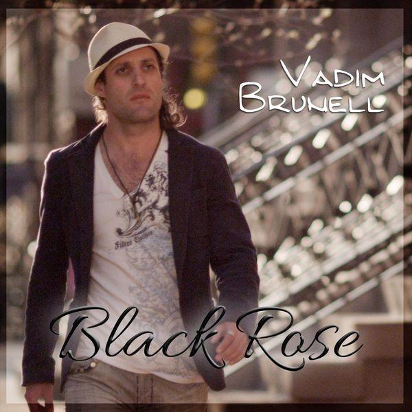 Vadim Brunell - Black Rose