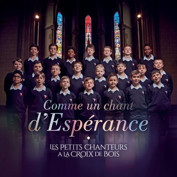 Les Petits Chanteurs A La Croix De Bois - Comme un chant d'Espérance