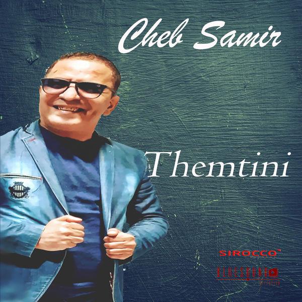 Cheb Samir - Themtini