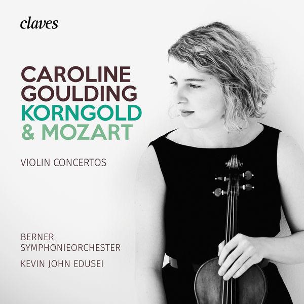 Caroline Goulding - Korngold & Mozart : Violin Concertos