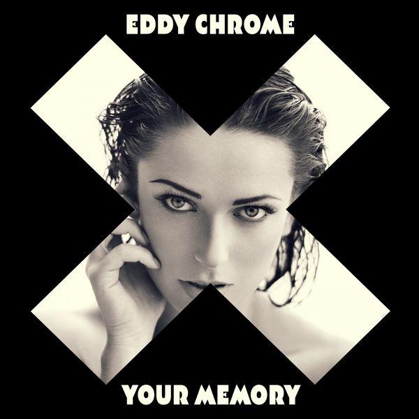 Eddy Chrome - Your Memory