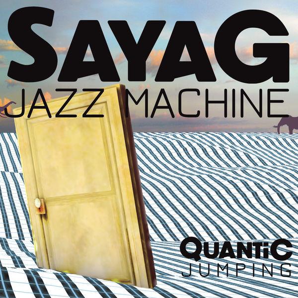 Sayag Jazz Machine - Quantic Jumping