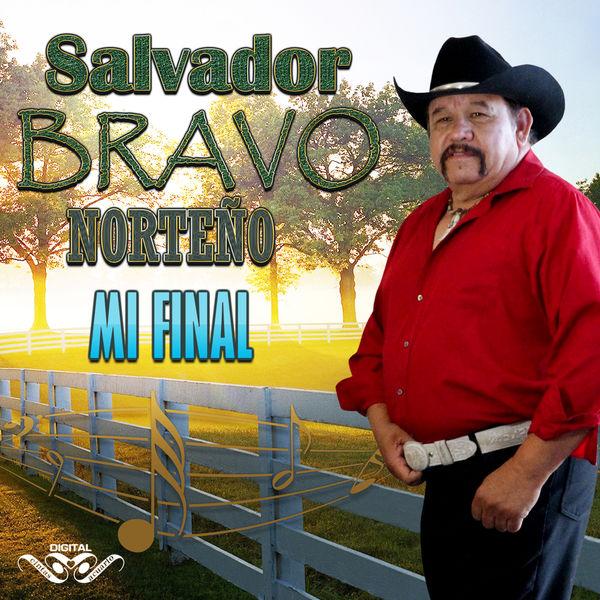 Salvador Bravo - Mi Final