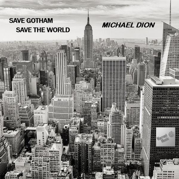 Michael Dión - Save Gotham, Save the World