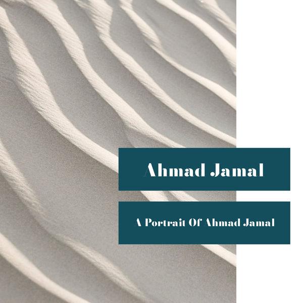 Ahmad Jamal - A Portrait of Ahmad Jamal