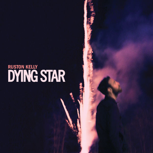Ruston Kelly - Dying Star