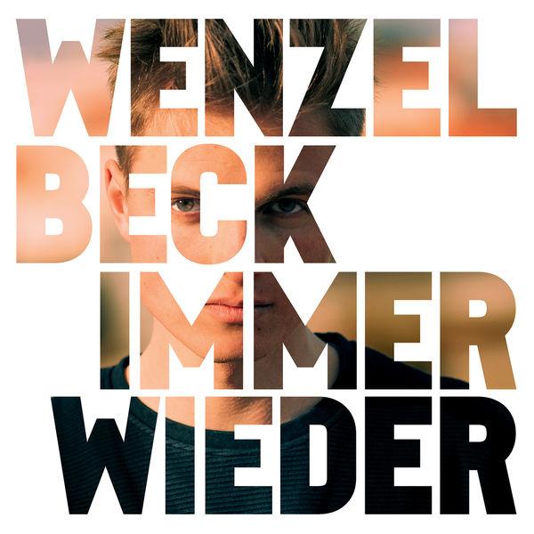 Wenzel Beck - Immer wieder