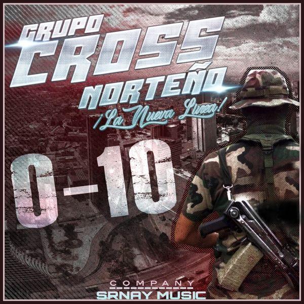 Grupo Cross Norteño - 0-10 (La Nueva Linea)