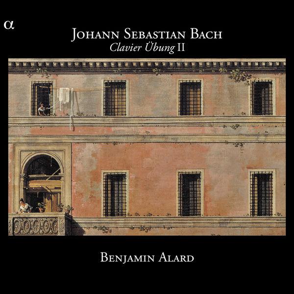 Benjamin Alard Johann Sebastian Bach : Clavier Übung II