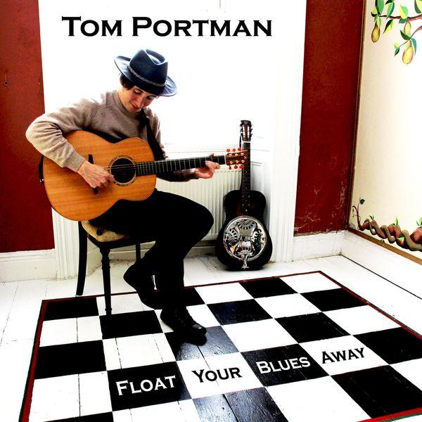 Tom Portman - Float Your Blues Away