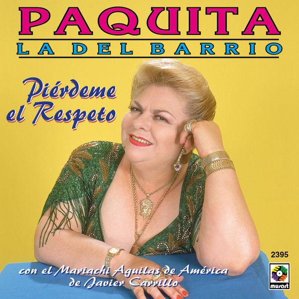 Paquita La Del Barrio - Piérdeme el Respeto