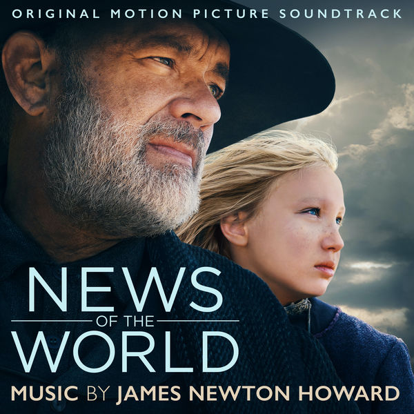 James Newton Howard - News Of The World (Original Motion Picture Soundtrack)