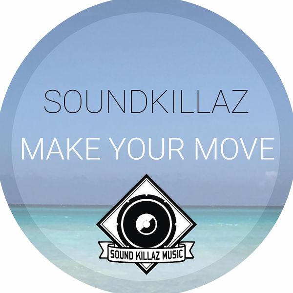 Soundkillaz - Make Your Move
