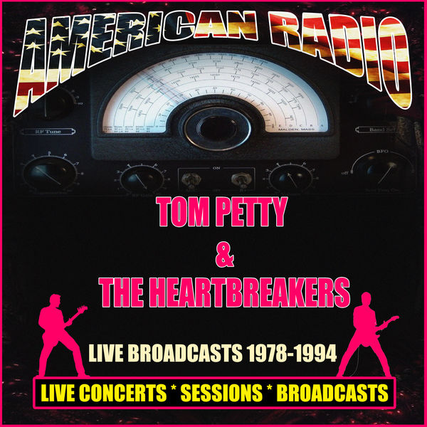 Tom Petty And The Heartbreakers - Live Broadcasts 1978-1994