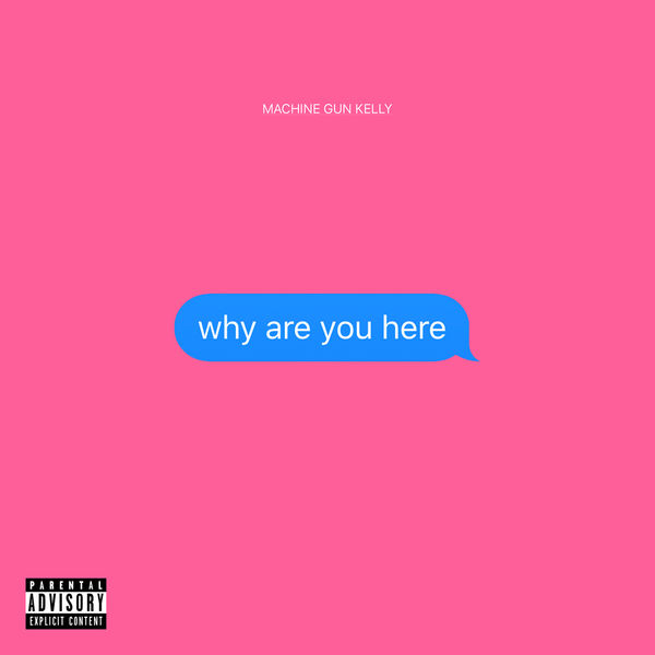 Machine Gun Kelly - why are you here