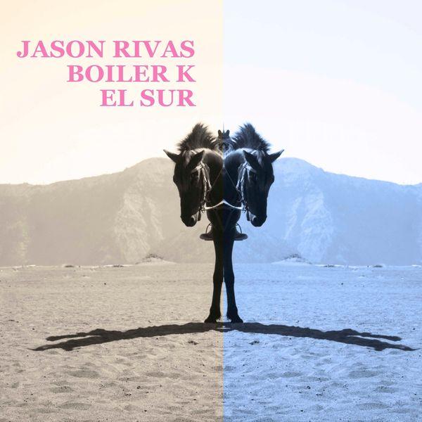 Jason Rivas - El Sur