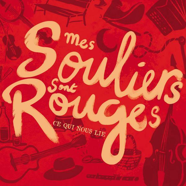 Album Ce Qui Nous Lie Mes Souliers Sont Rouges Qobuz