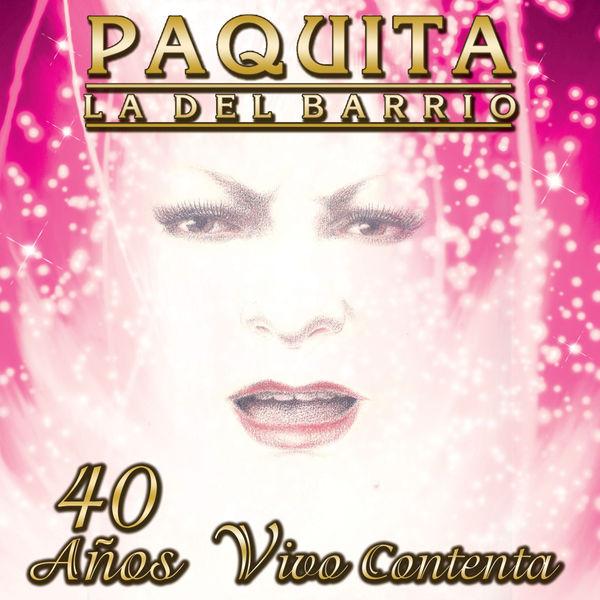 Paquita La Del Barrio - 40 Años Vivo Contenta