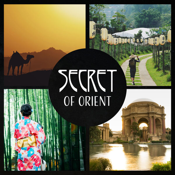 Oriental Music Zone - Secret of Orient – Sun of Asia, Meditation Temple of Relief, Inspirational Oriental Sounds, Find Harmony & Peace