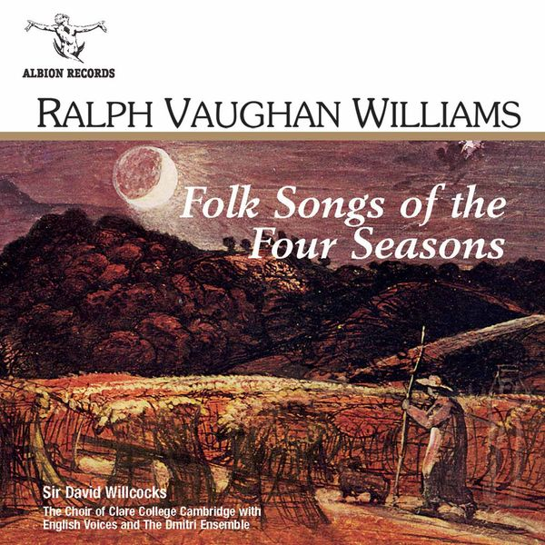 The Choir of Clare College, Cambridge - Vaughan Williams: Folk Songs of the Four Seasons