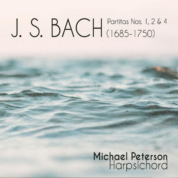 MICHAEL PETERSON - J.S. Bach Partitas 1, 2 & 4