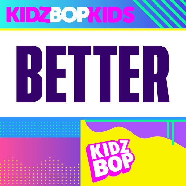 Kidz Bop Kids - Better