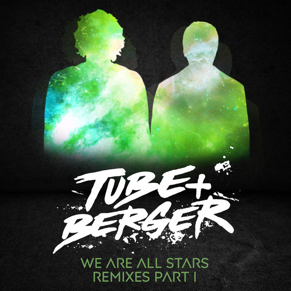 Tube & Berger - We Are All Stars Remixes, Pt. I