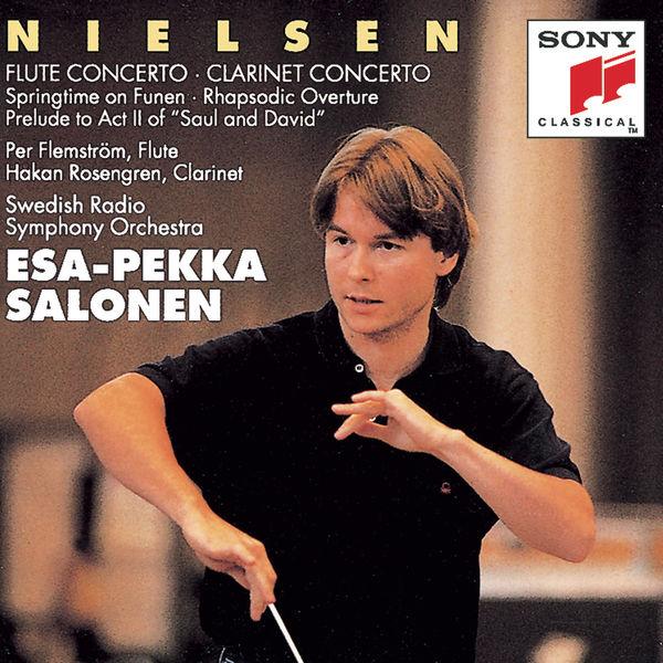 Esa-Pekka Salonen - Nielsen: Flute Concerto & Clarinet Concerto, Op. 57 & Springtime on Funen, Op. 42