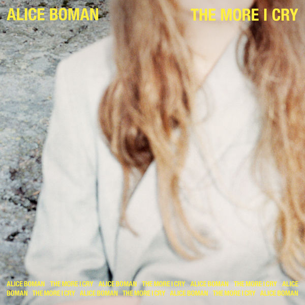 Alice Boman - The More I Cry