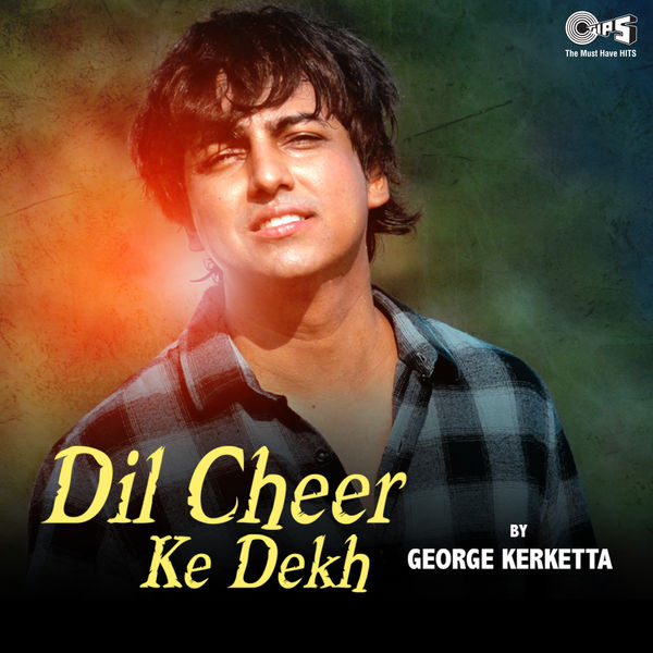 George Kerketta - Dil Cheer Ke Dekh