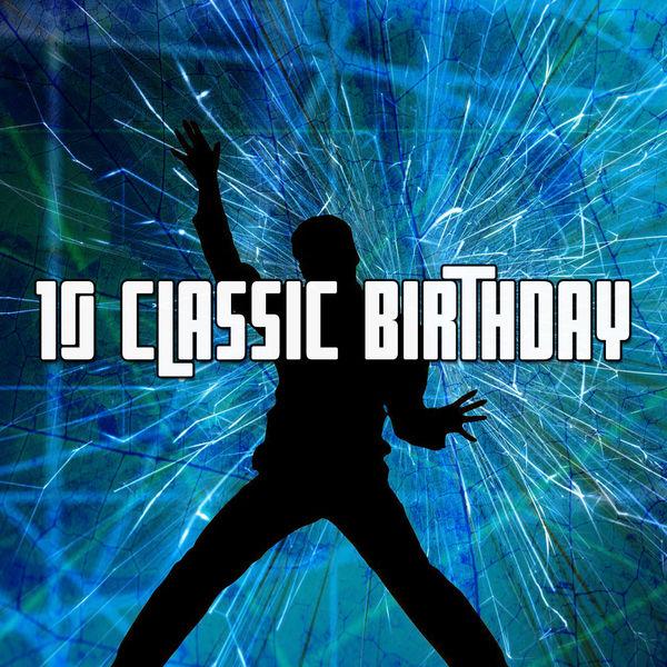 Happy Birthday - 10 Classic Birthday