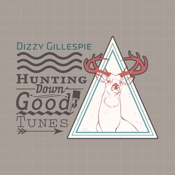 Dizzy Gillespie - Hunting Down Good Tunes