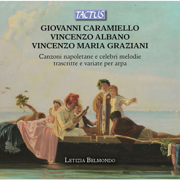Letizia Belmondo - Caramiello, Albano & Graziani: Neapolitan Songs & Famous Melodies