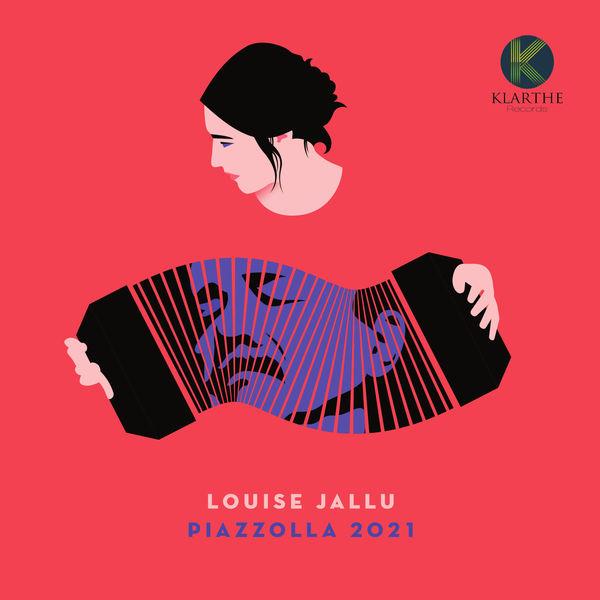 Louise Jallu - Piazzolla 2021