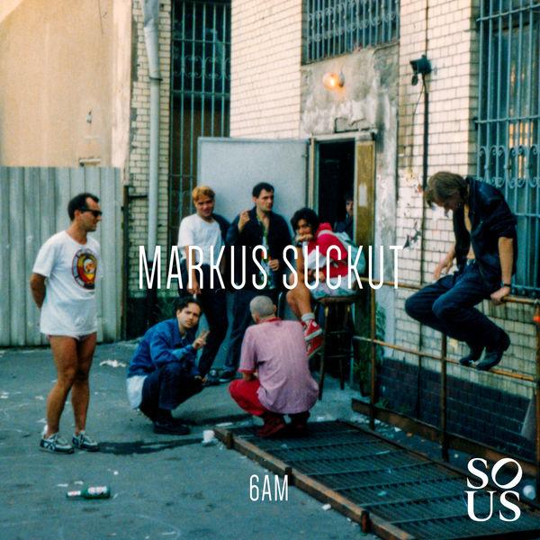 Markus Suckut - 6AM