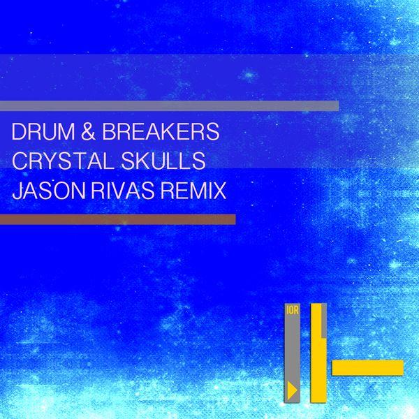 Drum & Breakers - Crystal Skulls (Jason Rivas Remix)